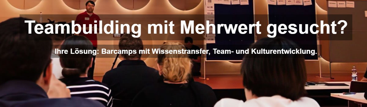 Teambuilding Altenburg: JUST BARCAMPs ➤ Mitarbeiterevent, ✓ Barcamps